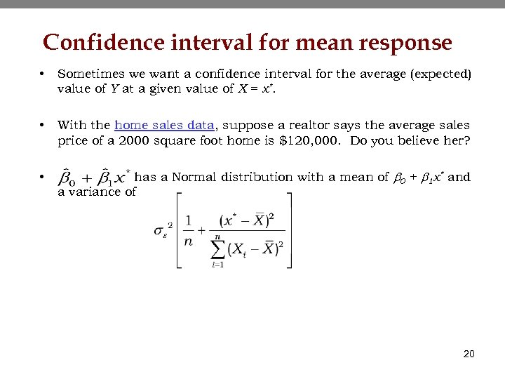 Confidence interval for mean response • Sometimes we want a confidence interval for the