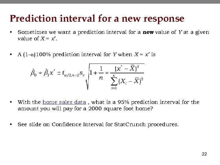 Prediction interval for a new response • Sometimes we want a prediction interval for