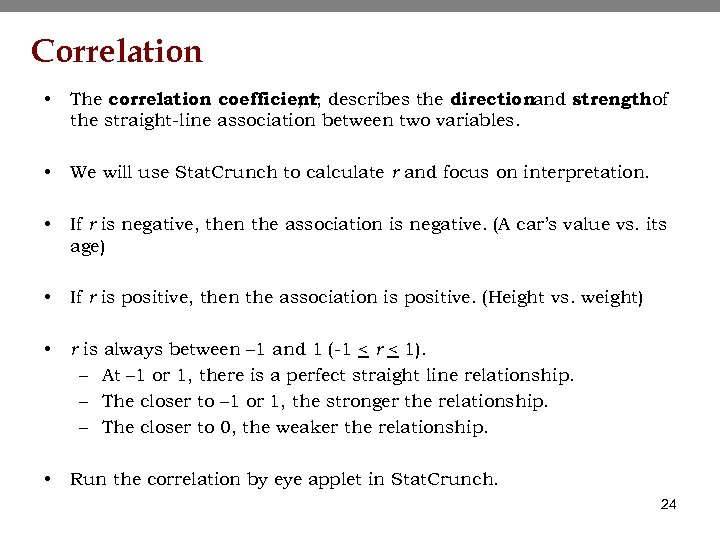 Correlation • The correlation coefficient describes the directionand strengthof , r, the straight-line association