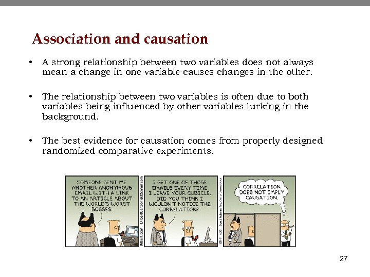 Association and causation • A strong relationship between two variables does not always mean