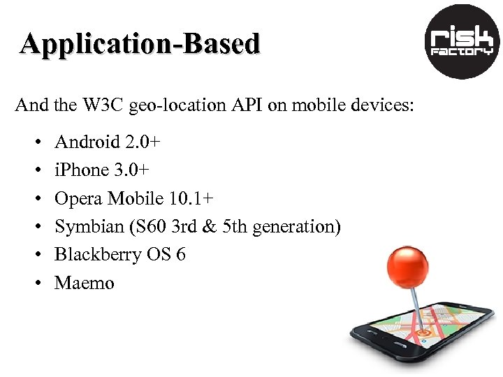 Application-Based And the W 3 C geo-location API on mobile devices: • • •