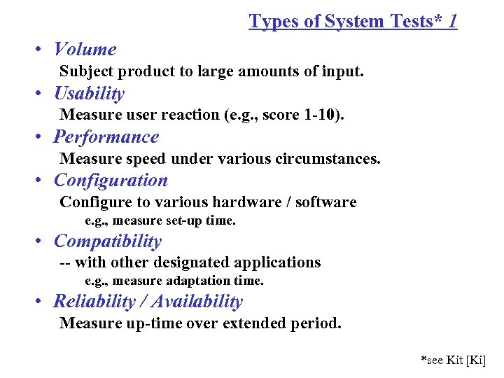Types of System Tests* 1 • Volume Subject product to large amounts of input.