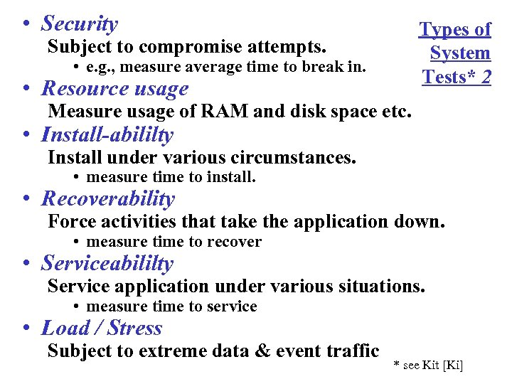 • Security Types of System Tests* 2 Subject to compromise attempts. • e.