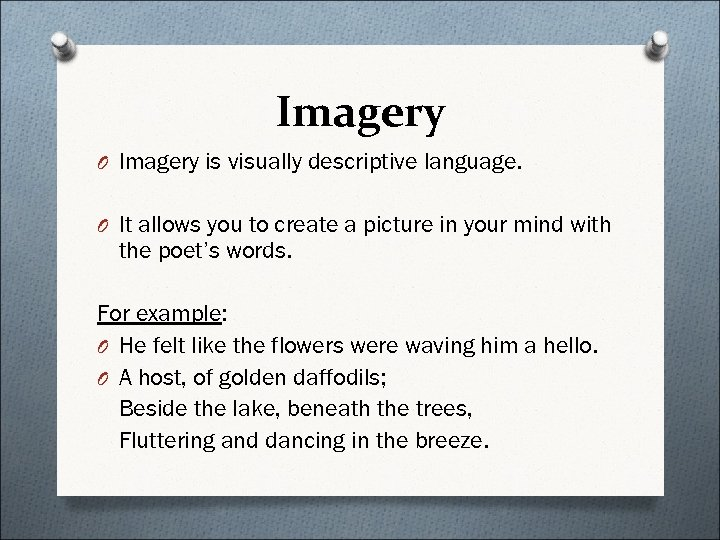 Imagery O Imagery is visually descriptive language. O It allows you to create a