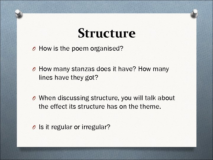 Structure O How is the poem organised? O How many stanzas does it have?