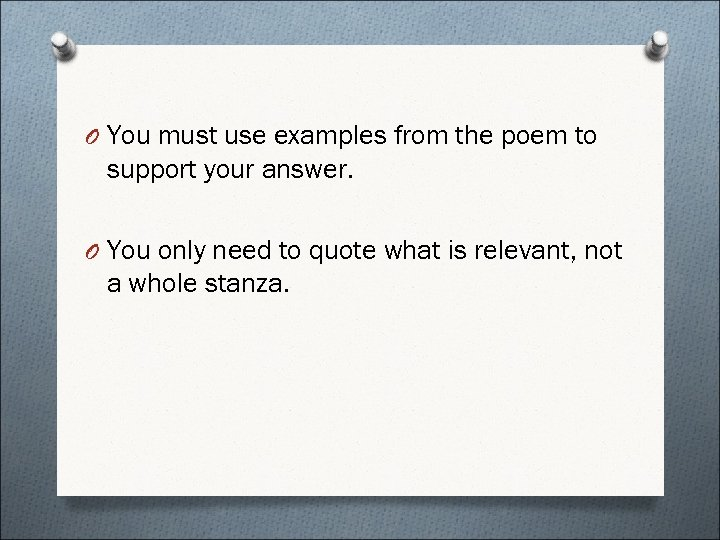 O You must use examples from the poem to support your answer. O You
