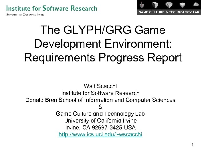 The GLYPH/GRG Game Development Environment: Requirements Progress Report Walt Scacchi Institute for Software Research
