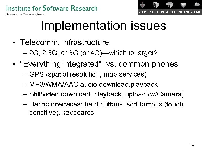 Implementation issues • Telecomm. infrastructure – 2 G, 2. 5 G, or 3 G
