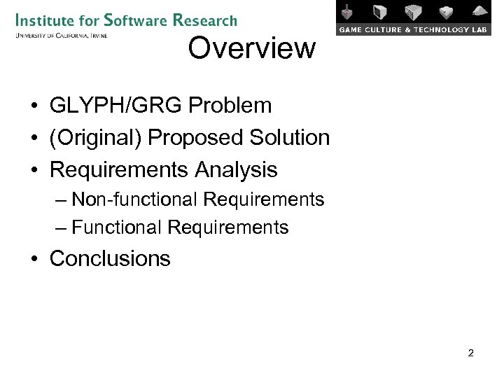 Overview • GLYPH/GRG Problem • (Original) Proposed Solution • Requirements Analysis – Non-functional Requirements
