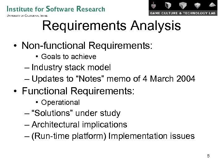 Requirements Analysis • Non-functional Requirements: • Goals to achieve – Industry stack model –