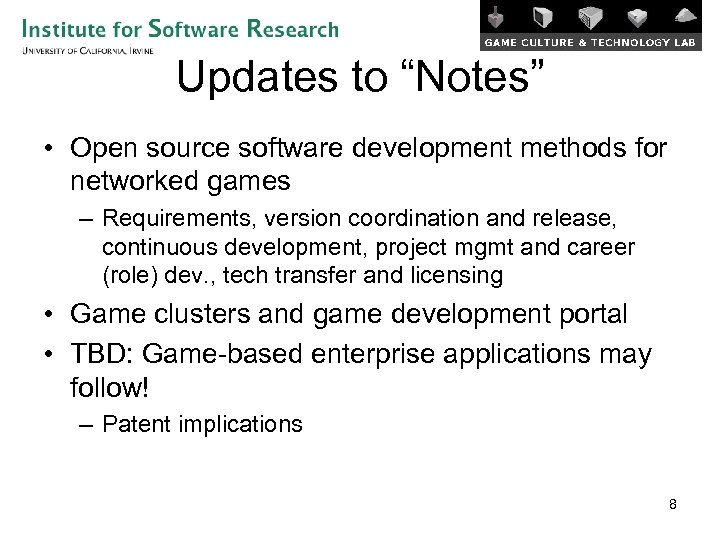 """Updates to """"Notes"""" • Open source software development methods for networked games – Requirements,"""