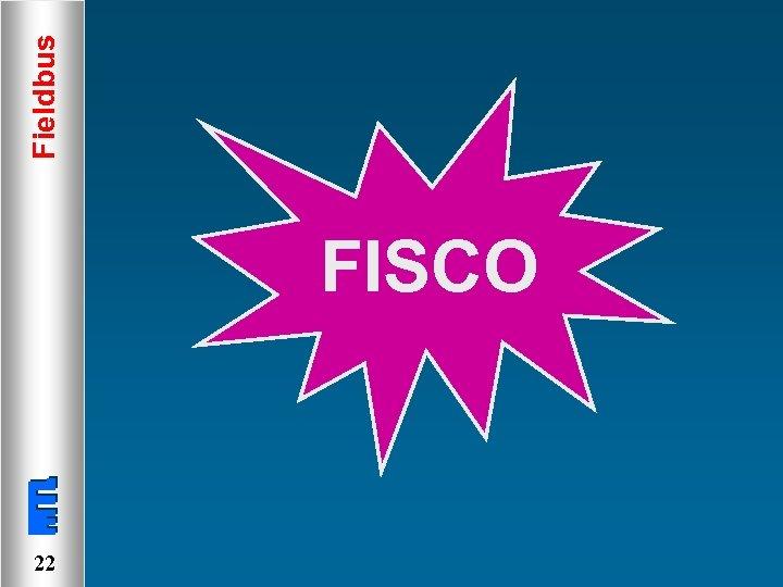 FISCO 22 Fieldbus