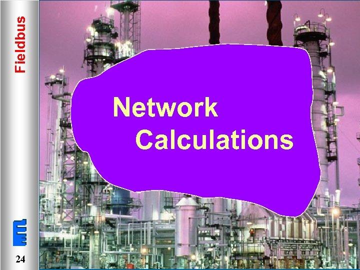 Fieldbus Network Calculations 24