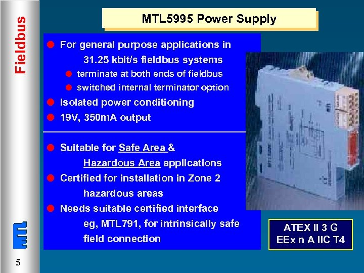 Fieldbus MTL 5995 Power Supply l For general purpose applications in 31. 25 kbit/s