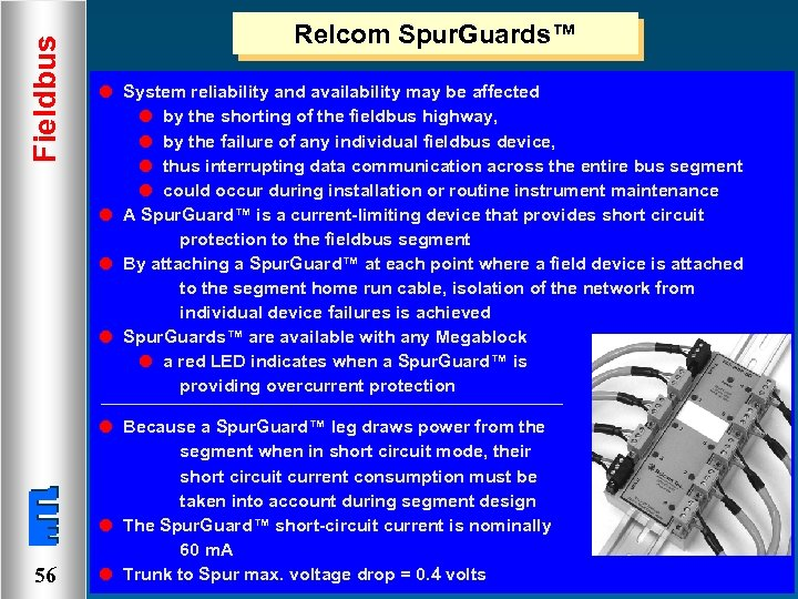 Fieldbus Relcom Spur. Guards™ l System reliability and availability may be affected l by