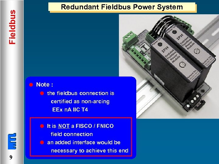 Fieldbus Redundant Fieldbus Power System l Note : l the fieldbus connection is certified