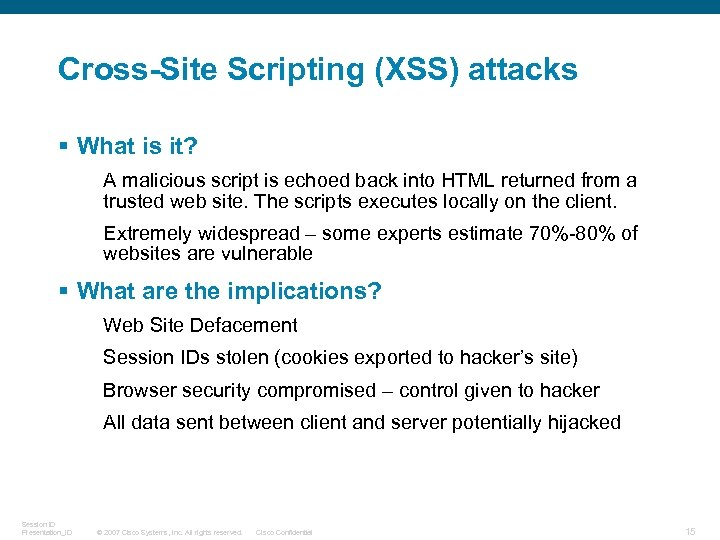 Cross-Site Scripting (XSS) attacks § What is it? A malicious script is echoed back
