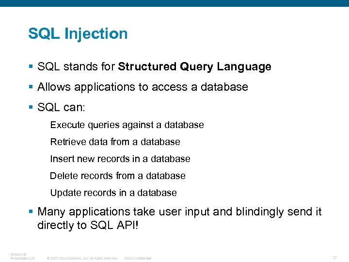 SQL Injection § SQL stands for Structured Query Language § Allows applications to access