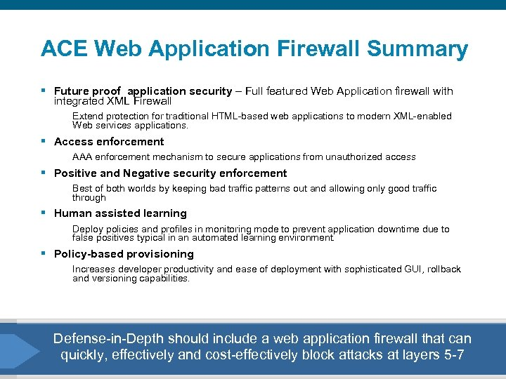 ACE Web Application Firewall Summary § Future proof application security – Full featured Web