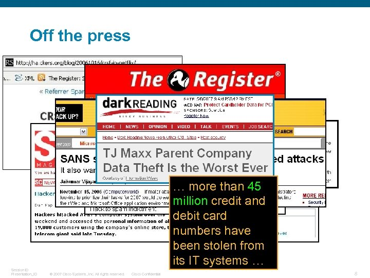 Off the press … more than 45 million credit and debit card numbers have