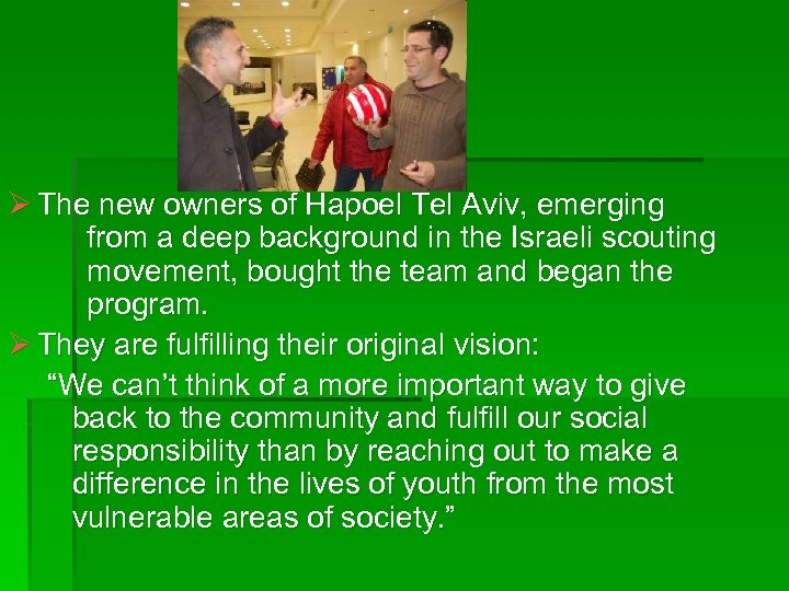 Ø The new owners of Hapoel Tel Aviv, emerging from a deep background in
