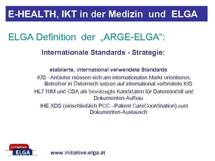 "E-HEALTH, IKT in der Medizin und ELGA Definition der ""ARGE-ELGA"": Internationale Standards - Strategie:"