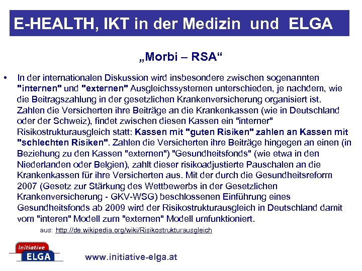 "E-HEALTH, IKT in der Medizin und ELGA ""Morbi – RSA"" • In der internationalen"