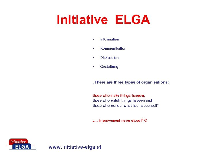 "Initiative ELGA • Information • Kommunikation • Diskussion • Gestaltung ""There are three types"