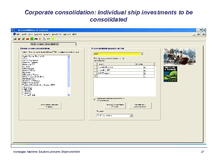 Corporate consolidation: Individual ship investments to be consolidated Norwegian Maritime Solutions presents Shipinvest 4004