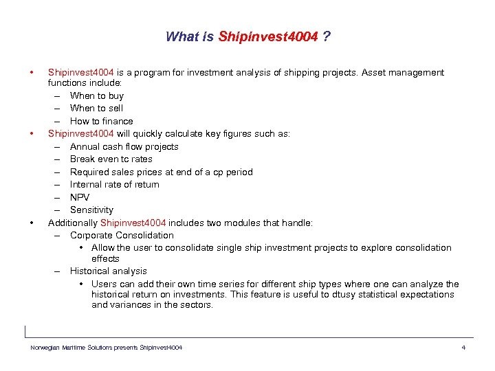 What is Shipinvest 4004 ? • • • Shipinvest 4004 is a program for