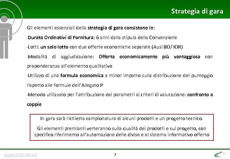 Strategia di gara Gli elementi essenziali della strategia di gara consistono in: -Durata -Lotti: