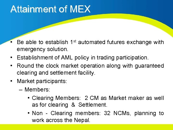 Attainment of MEX • Be able to establish 1 st automated futures exchange with