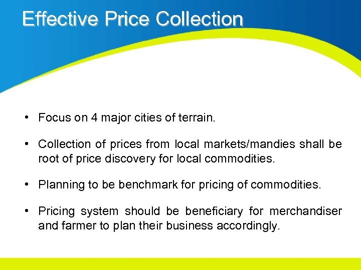 Effective Price Collection • Focus on 4 major cities of terrain. • Collection of