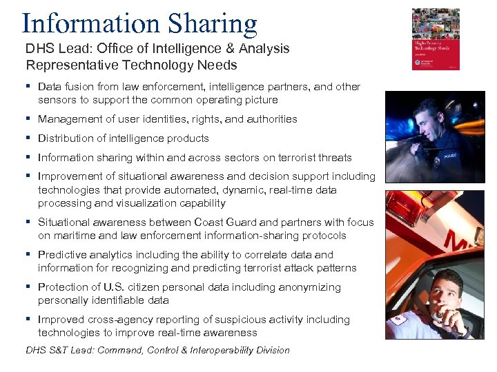 Information Sharing DHS Lead: Office of Intelligence & Analysis Representative Technology Needs § Data