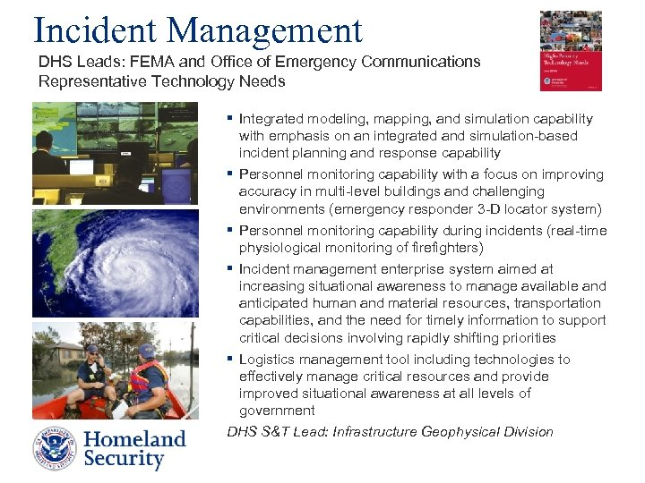 Incident Management DHS Leads: FEMA and Office of Emergency Communications Representative Technology Needs §