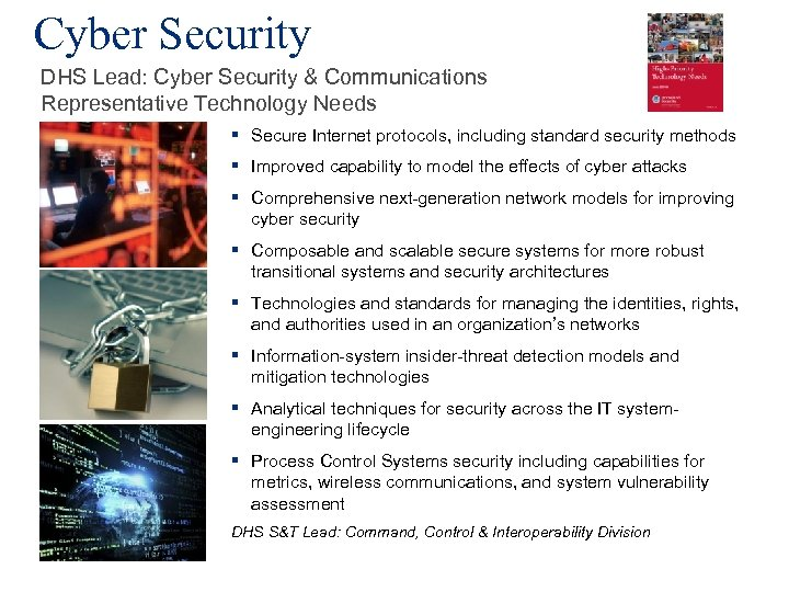Cyber Security DHS Lead: Cyber Security & Communications Representative Technology Needs § Secure Internet