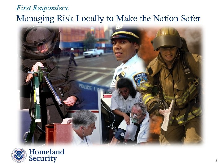 First Responders: Managing Risk Locally to Make the Nation Safer 2