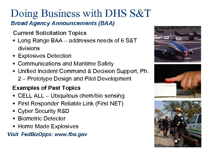 Doing Business with DHS S&T Broad Agency Announcements (BAA) Current Solicitation Topics § Long