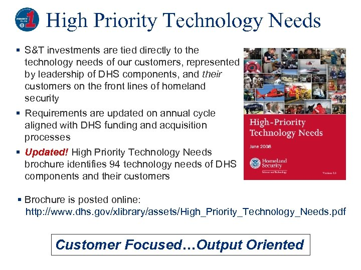 High Priority Technology Needs § S&T investments are tied directly to the technology needs