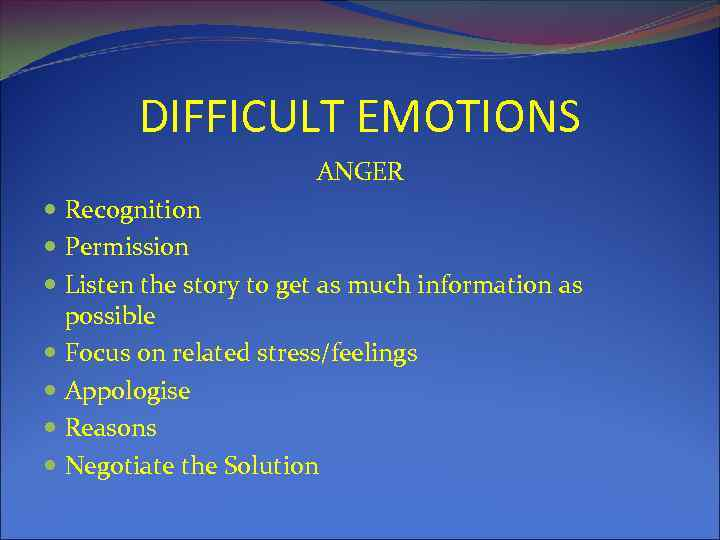 DIFFICULT EMOTIONS ANGER Recognition Permission Listen the story to get as much information as
