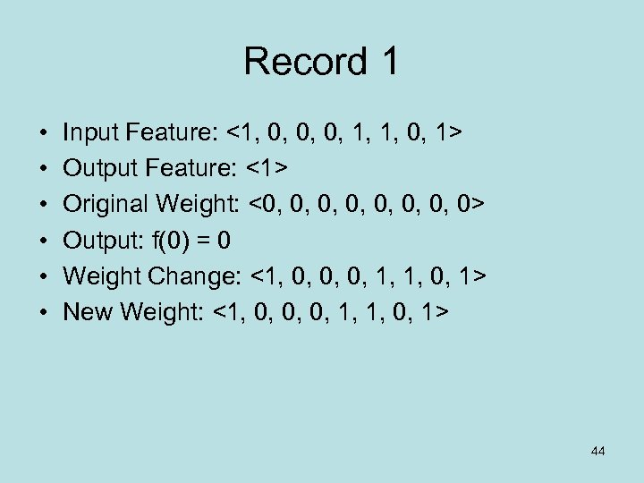 Record 1 • • • Input Feature: <1, 0, 0, 0, 1, 1, 0,