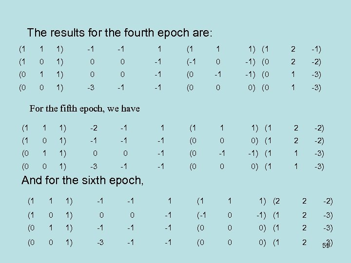 The results for the fourth epoch are: (1 1 1) -1 -1 1 (1