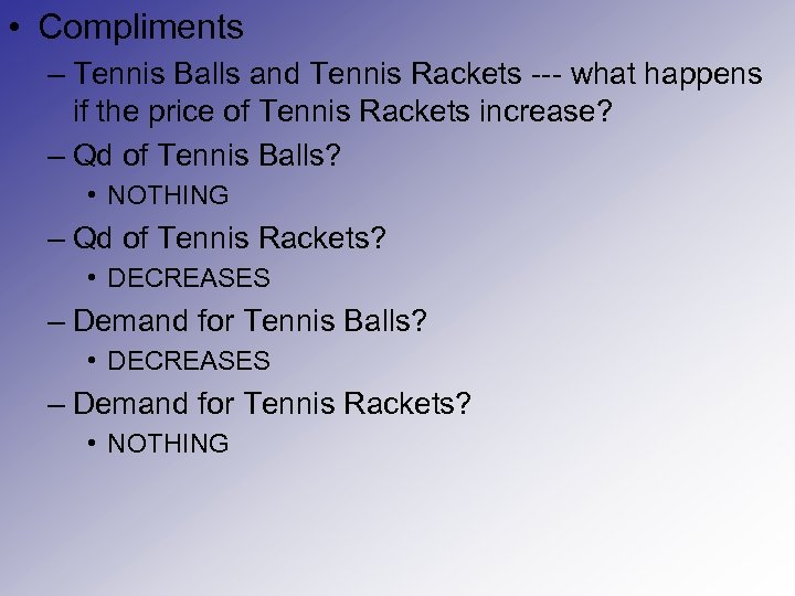 • Compliments – Tennis Balls and Tennis Rackets --- what happens if the
