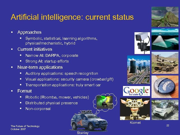 Artificial intelligence: current status § Approaches § Symbolic, statistical, learning algorithms, physical/mechanistic, hybrid §