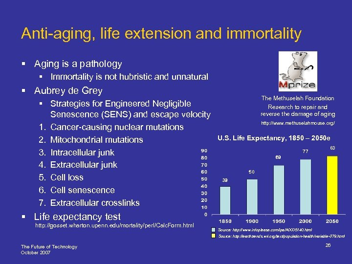 Anti-aging, life extension and immortality § Aging is a pathology § Immortality is not