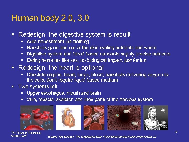 Human body 2. 0, 3. 0 § Redesign: the digestive system is rebuilt §