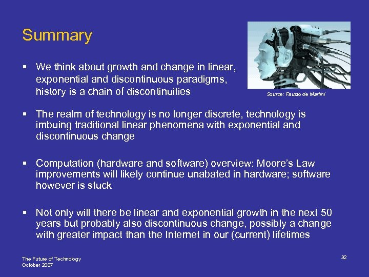 Summary § We think about growth and change in linear, exponential and discontinuous paradigms,