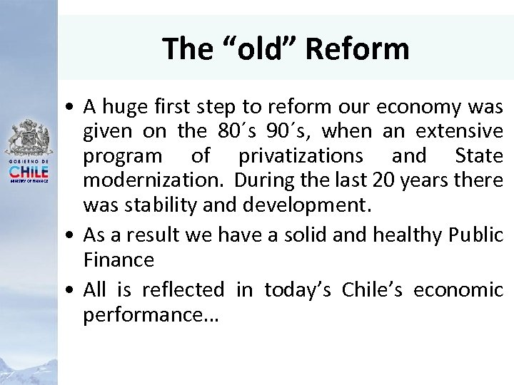 """The """"old"""" Reform MINISTRY OF FINANCE • A huge first step to reform our"""