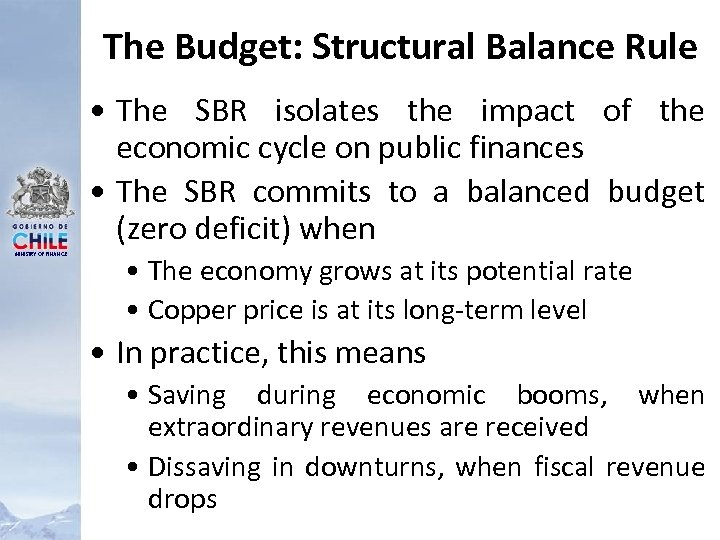 The Budget: Structural Balance Rule • The SBR isolates the impact of the economic