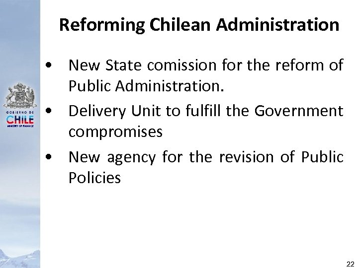 Reforming Chilean Administration MINISTRY OF FINANCE • New State comission for the reform of